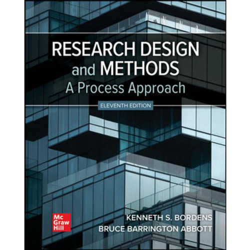 Research Design and Methods: A Process Approach (11th Edition) Kenneth Bordens and Bruce Barrington Abbott LL   9781264169566