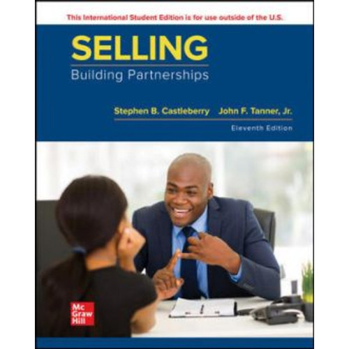 ISE Selling: Building Partnerships (11th Edition) Stephen Castleberry and John Tanner | 9781265082291