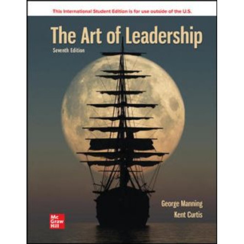 ISE The Art of Leadership (7th Edition) George Manning and Kent Curtis | 9781264539611