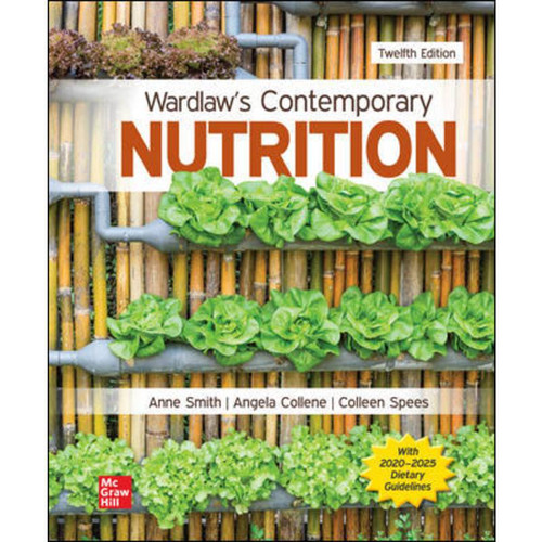 Wardlaw's Contemporary Nutrition (12th Edition) Anne Smith, Angela Collene and Colleen Spees | 9781260695489