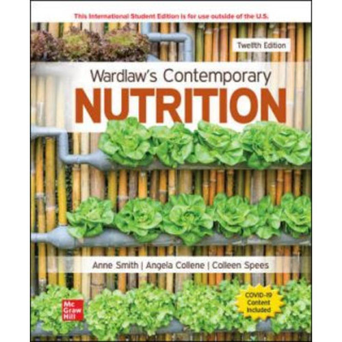ISE Wardlaw's Contemporary Nutrition (12th Edition) Anne Smith, Angela Collene and Colleen Spees LL   9781265160074