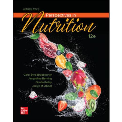 Wardlaw's Perspectives in Nutrition (12th Edition) Carol Byrd-Bredbenner, Jacqueline Berning and Danita Kelley | 9781260695595