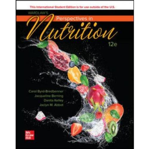 ISE Wardlaw's Perspectives in Nutrition (12th Edition) Carol Byrd-Bredbenner, Jacqueline Berning and Danita Kelley   9781265175535