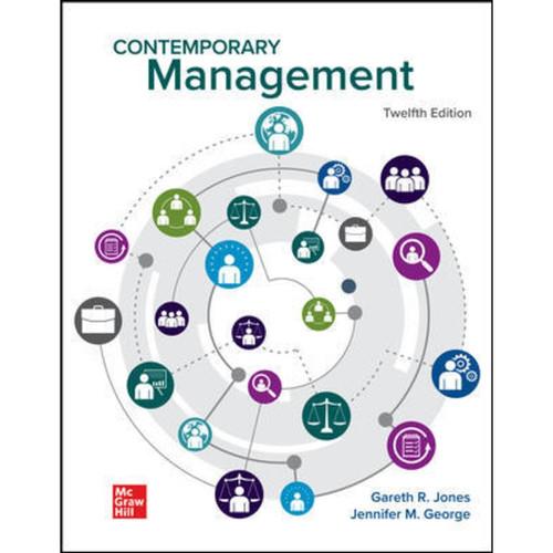 Contemporary Management (12th Edition) Gareth Jones and Jennifer George | 9781260735154