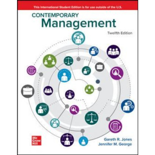 ISE Contemporary Management (12th Edition) Gareth Jones and Jennifer George | 9781264972432
