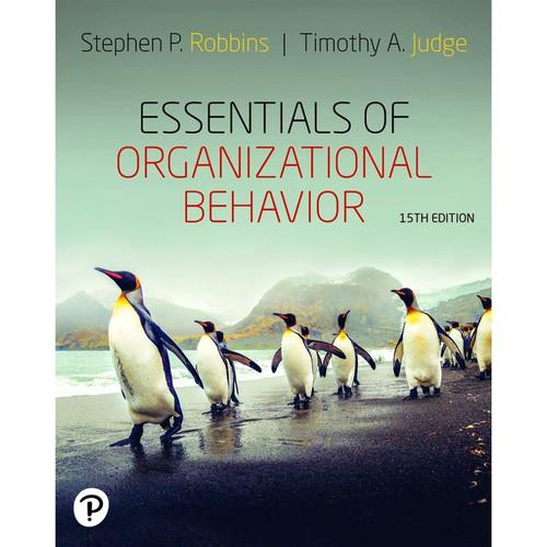 Essentials of Organizational Behavior (15th Edition) Stephen P. Robbins and Timothy A. Judge | 9780135468890