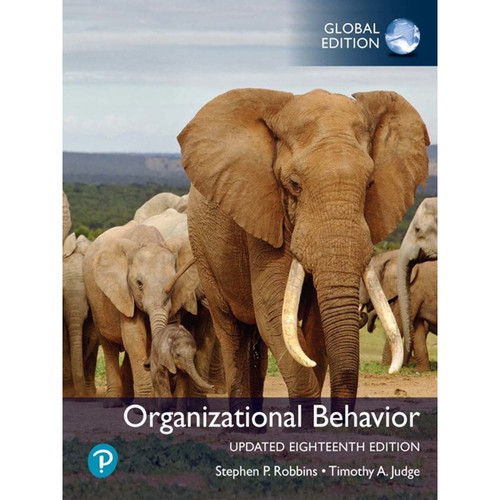 Organizational Behavior (Updated 18th Global Edition) Stephen P. Robbins and Timothy A. Judge | 9781292403069