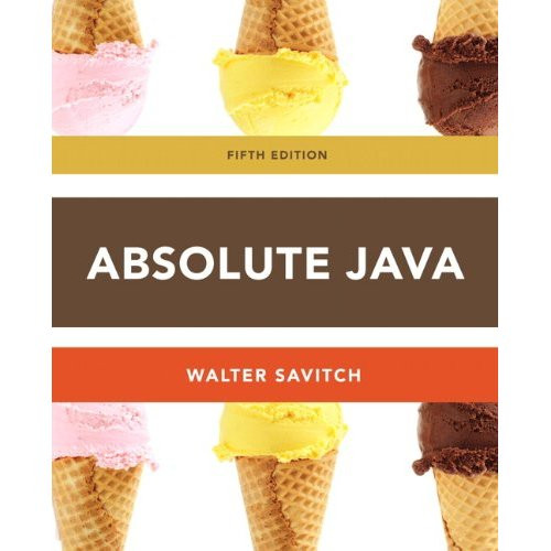 Absolute Java (5th Edition) Sacitch