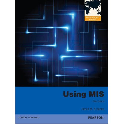 Using MIS (5th Edition) Kroenke IE