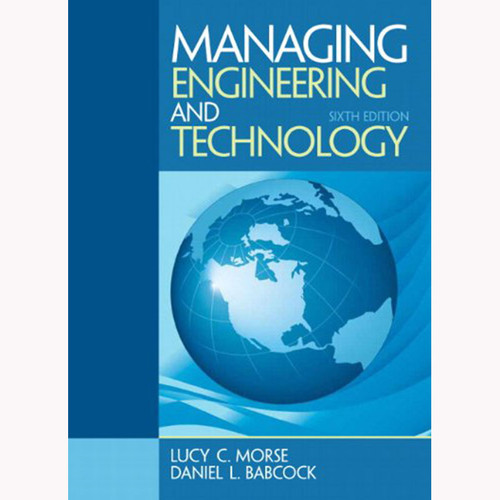Managing Engineering and Technology (6th Edition) Babcock