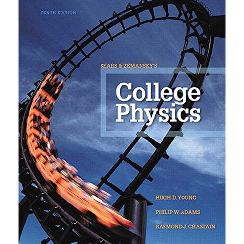 College Physics (10th Edition) Hugh D. Young and Philip W. Adams