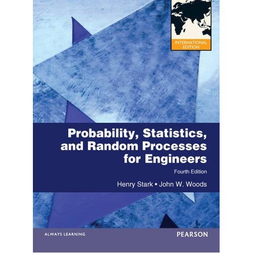 Probability and Random Processes with Applications to Signal Processing (4th Edition) Stark IE