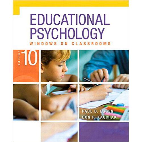 Educational Psychology Windows On Classrooms 10th Edition Eggen 9780133549485