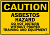Asbestos1008-Asbestos-Hazard-Do-Not-Disturb-Sign