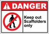 Danger Sign keep out scaffolders only