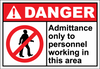 Danger Sign admittance only to personnel working in