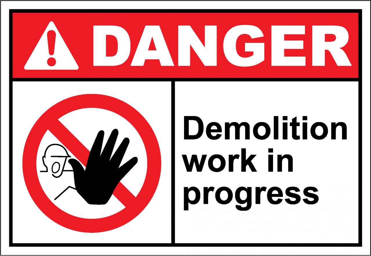 Danger Sign demolition work in progress