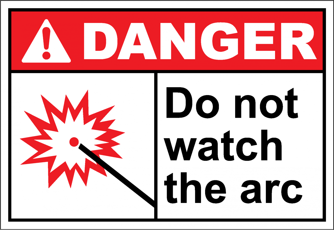 Danger Sign do not watch the arc