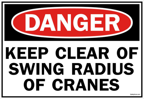 Danger Sign Keep Clear Of Swing Radius Of Cranes