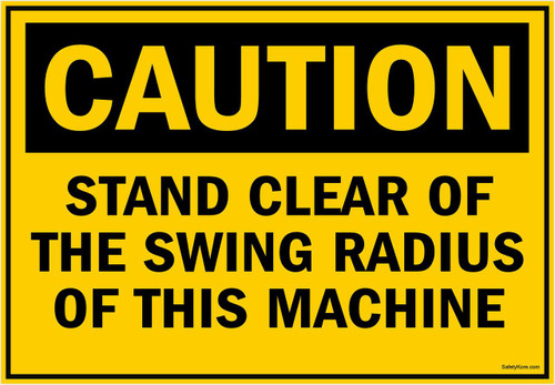 Caution Sign Stand Clear Of The Swing Radius Of This Machine