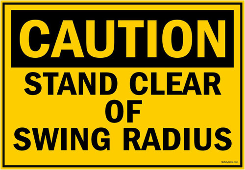 Caution Sign Stand Clear Of Swing Radius