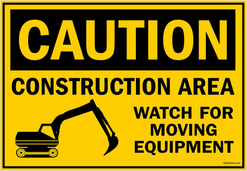 Caution Sign Construction Area - Watch For Moving Equipment