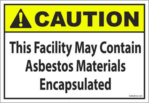 May Contain Asbestos Materials Encapsulated