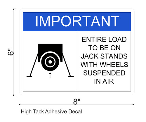 Load to be on Jack Stands Decal
