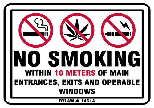 BYLAW 14614, NO Smoking, Vaping, Marijuana are not permitted within 10 meters of public entrances, exits and operable windows
