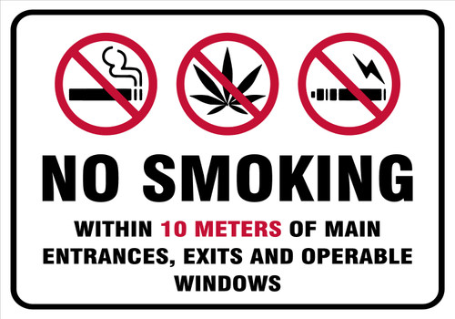 NO Smoking, Vaping, Marijuana are not permitted within 10 meters of public entrances, exits and operable windows