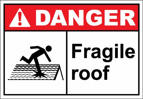 Danger Sign fragile roof