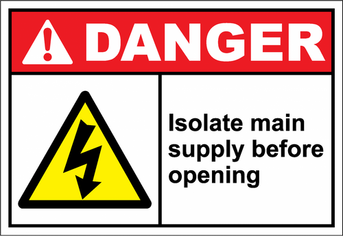 Danger Sign isolate main supply before opening