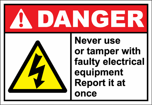 Danger Sign never use or tamper with faulty electric