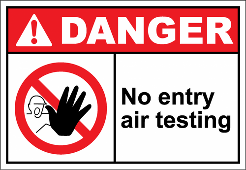 Danger Sign no entry air testing