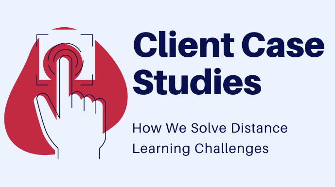 Client Case Studies in Distance Learning