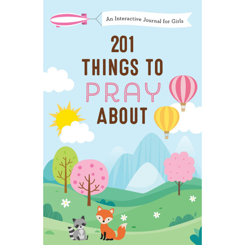 201 Things to Pray About Girls