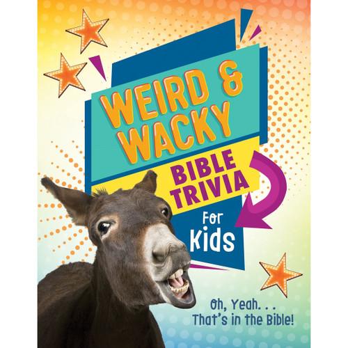 Weird & Wacky Bible Trivia For Kids