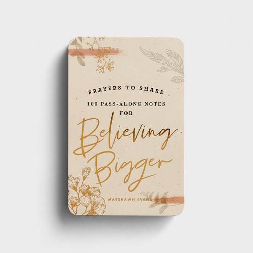 Believing Bigger Pass Along Notes