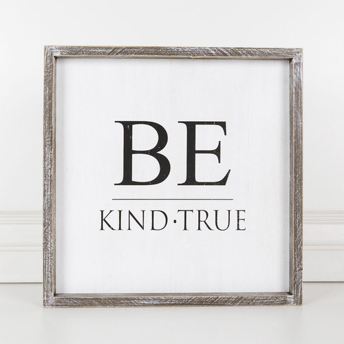 Be Kind True Sign