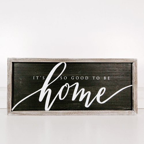 Good to be Home Sign 25x10