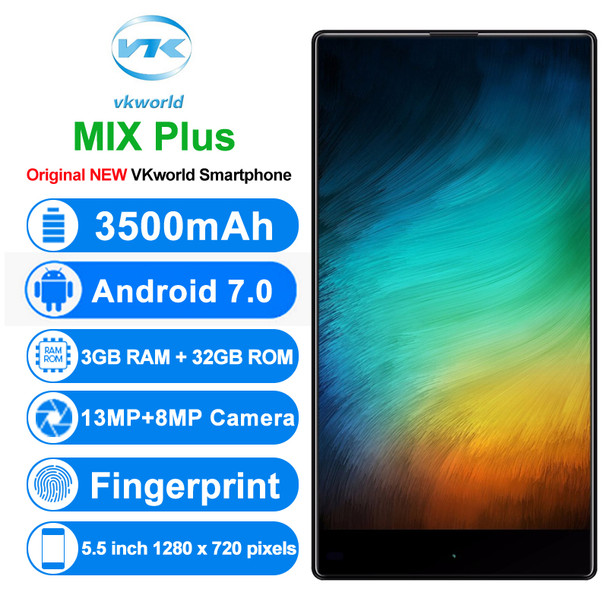 Original Vkworld MIX Plus 4G Mobile Phones Android 7.0 3GB+32GB Quad Core Smartphone 5.5 Inch Full Screen Dual SIM Cell Phone