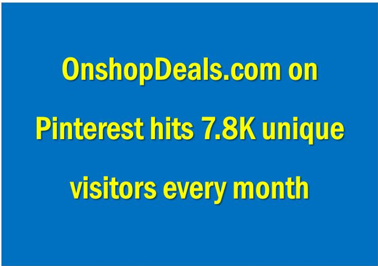 Onshopdeals on Pinterest hits 7.8K visitors every month
