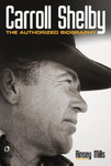 Carroll Shelby: The Authorized Biography 1st Edition Hardcover