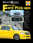 Haynes Xtreme - Customizing Ford Pick-Ups F-150/250/350