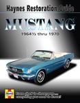 Haynes Restoration Guide - Mustang 1964-1/2 thru 1970
