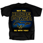 May The HORSEPOWER Be With You Mustang T-Shirt