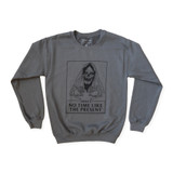 There's No Time Crew Neck Sweatshirt