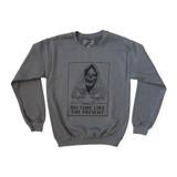 There's No Time Crew Neck Sweatshirt
