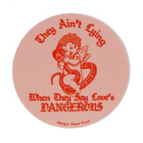 """Love is Dangerous 3"""" Sticker"""