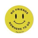 "No Friends Nowhere to Go 3"" Sticker"